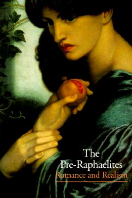 The Pre-Raphaelites: Romance and Realism - Des Cars, Laurence