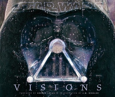 Star Wars Art: Visions - Lucas, George (Foreword by), and Rinzler, J W (Introduction by)
