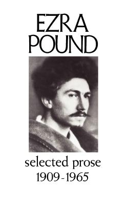 Selected Prose 1909-1965 - Pound, Ezra, and Cookson, William (Editor)