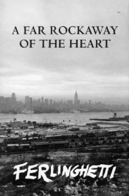 A Far Rockaway of the Heart - Ferlinghetti, Lawrence