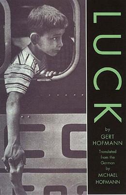Luck - Hofmann, Gert, and Hofmann, Michael (Translated by)