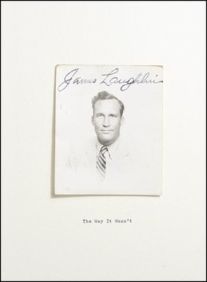 The Way It Wasn't: From the Files of James Laughlin - Laughlin, James, and Epler, Barbara (Editor), and Javitch, Daniel (Editor)