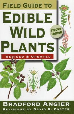 Field Guide to Edible Wild Plants - Angier, Bradford, and Foster, David (Revised by)