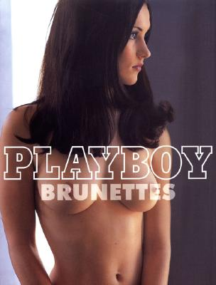 Playboy Brunettes - Petersen, James R (Text by)