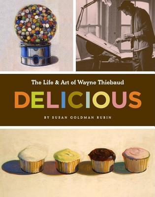 Life and Art of Wayne Thiebaud - Rubin, Susan