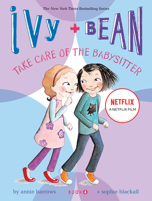 Ivy & Bean Take Care of the Babysitter - Barrows, Annie