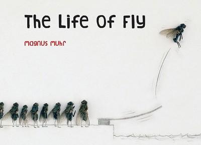 The Life of Fly - Muhr, Magnus