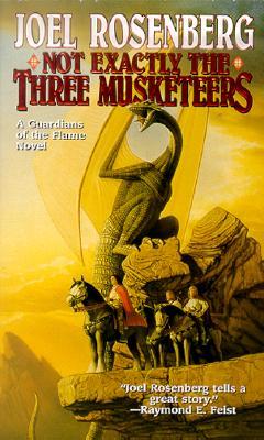 Not Exactly the Three Musketeers - Rosenberg, Joel
