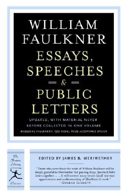 Essays, Speeches & Public Letters - Faulkner, William, and Meriwether, James (Editor)