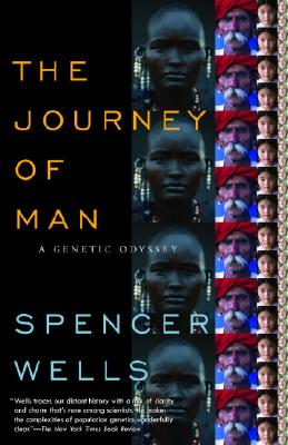 The Journey of Man: A Genetic Odyssey - Wells, Spencer