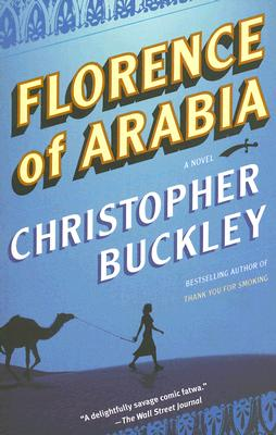 Florence of Arabia - Buckley, Christopher