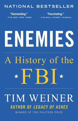 Enemies: A History of the FBI - Weiner, Tim