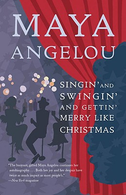 Singin' and Swingin' and Gettin' Merry Like Christmas - Angelou, Maya, Dr.