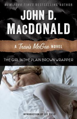 The Girl in the Plain Brown Wrapper - MacDonald, John D, and Child, Lee (Introduction by)