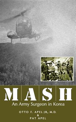 MASH - Apel, Otto F, M.D., and Apel, Pat
