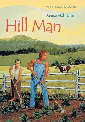 Hill Man - Giles, Janice Holt, and Hall, Wade (Foreword by)