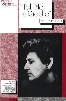 Tell Me a Riddle - Olsen, Tillie, and Rosenfelt, Deborah Silverton (Introduction by)