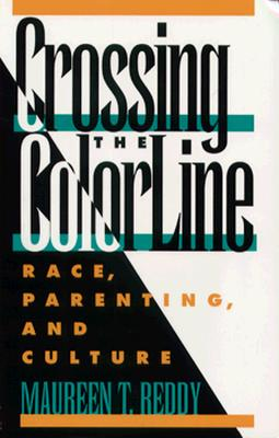 Crossing the Color Line - Reddy, Maureen T