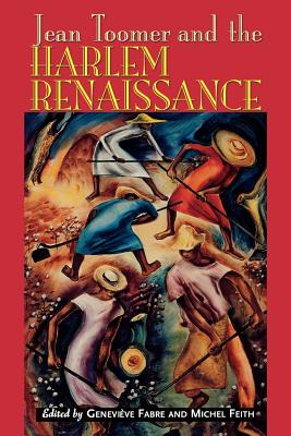 Jean Toomer and the Harlem Renaissance - Fabre, Genevieve (Editor), and Feith, Michel (Editor)