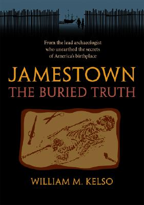 Jamestown, the Buried Truth - Kelso, William M