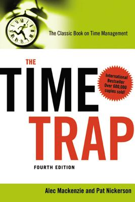 The Time Trap - MacKenzie, Alec, and Nickerson, Pat