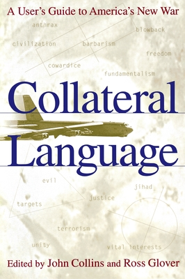 Collateral Language: A User's Guide to America's New War - Smith, Joseph, and Ferstman, Carla, and Collins, John (Editor)