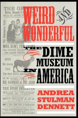 Weird and Wonderful - Dennett, Andrea Stulman, and Gitlow, Abraham