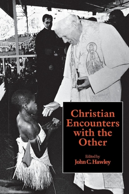 Christian Encounters with Others - Darwin, Charles, Professor, and Hawley, John C (Editor)