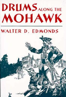 Drums Along the Mohawk - Edmonds, Walter D, and Bergmann, Frank (Foreword by)