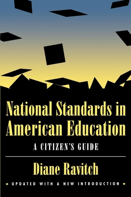 National Standards in American Education: A Citizen's Guide - Ravitch, Diane