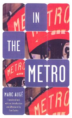 In the Metro - Auge, Marc, and Conley, Tom, Professor (Afterword by)