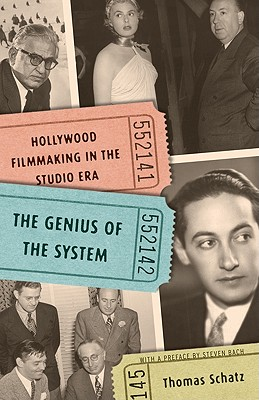 The Genius of the System: Hollywood Filmmaking in the Studio Era - Schatz, Thomas, and Bach, Steven (Preface by)