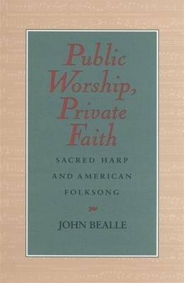 Public Worship, Private Faith - Bealle, John