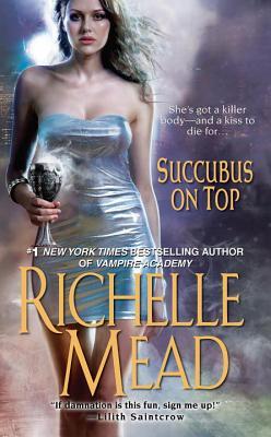 Succubus on Top - Mead, Richelle