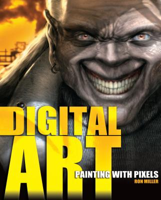 Digital Art: Painting with Pixels - Miller, Ron