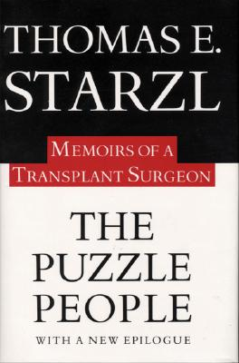 The Puzzle People: Memoirs of a Transplant Surgeon - Starzl, Thomas E