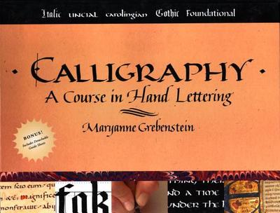 Calligraphy: A Course in Hand Lettering - Grebenstein, Maryanne