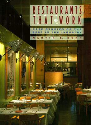 Restaurants That Work: Case Studies of the Best in the Industry - Dorf, Martin E