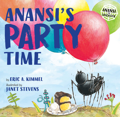 Anansi's Party Time - Kimmel, Eric A