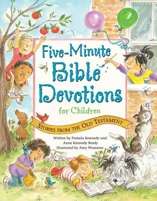 Five-Minute Bible Devotions for Children: Stories from the Old Testament - Kennedy, Pamela, and Brady, Anne Kennedy