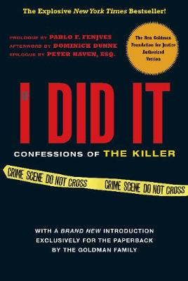 If I Did It: Confessions of the Killer - Goldman Family, and Dunne, Dominick (Afterword by), and Fenjves, Pablo F (Prologue by)