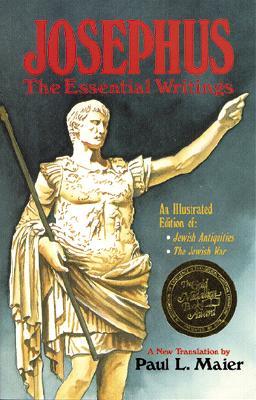 Josephus: The Essential Writings - Josephus, Flavius, and Maier, Paul L, Ph.D. (Editor)