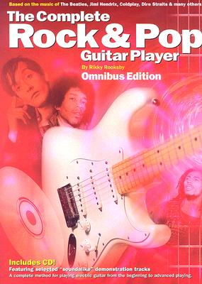 The Complete Rock & Pop Guitar Player: Omnibus Edition - Rooksby, Rikky