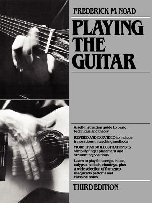 Playing the Guitar: A Self-Instruction Guide to Technique and Theory - Noad, Frederick M