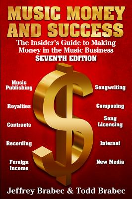 Music, Money, and Success: The Insider's Guide to Making Money in the Music Business - Brabec, Jeffrey, and Brabec, Todd