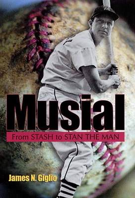 Musial: From Stash to Stan the Man - Giglio, James N