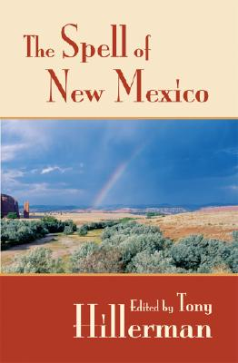 The Spell of New Mexico - Hillerman, Tony (Editor)