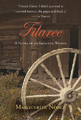 Filaree: A Novel of American Life - Noble, Marguerite