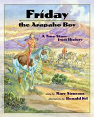 Friday the Arapaho Boy: A Story from History - Simmons, Marc