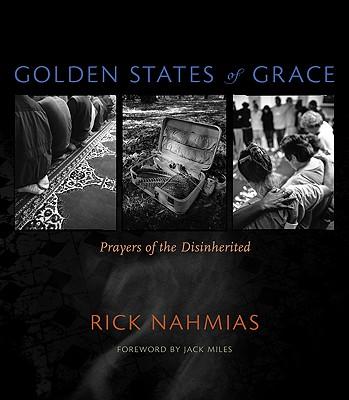 Golden States of Grace: Prayers of the Disinherited - Nahmias, Rick